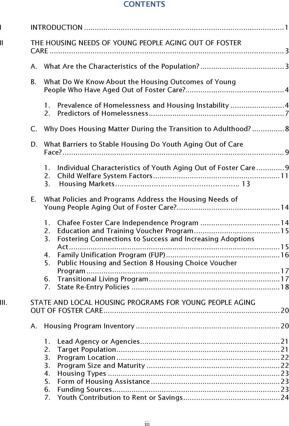 Why Does Housing Matter During the Transition to Adulthood?...8 D. What Barriers to Stable Housing Do Youth Aging Out of Care Face?...9 1. Individual Characteristics of Youth Aging Out of Foster Care.