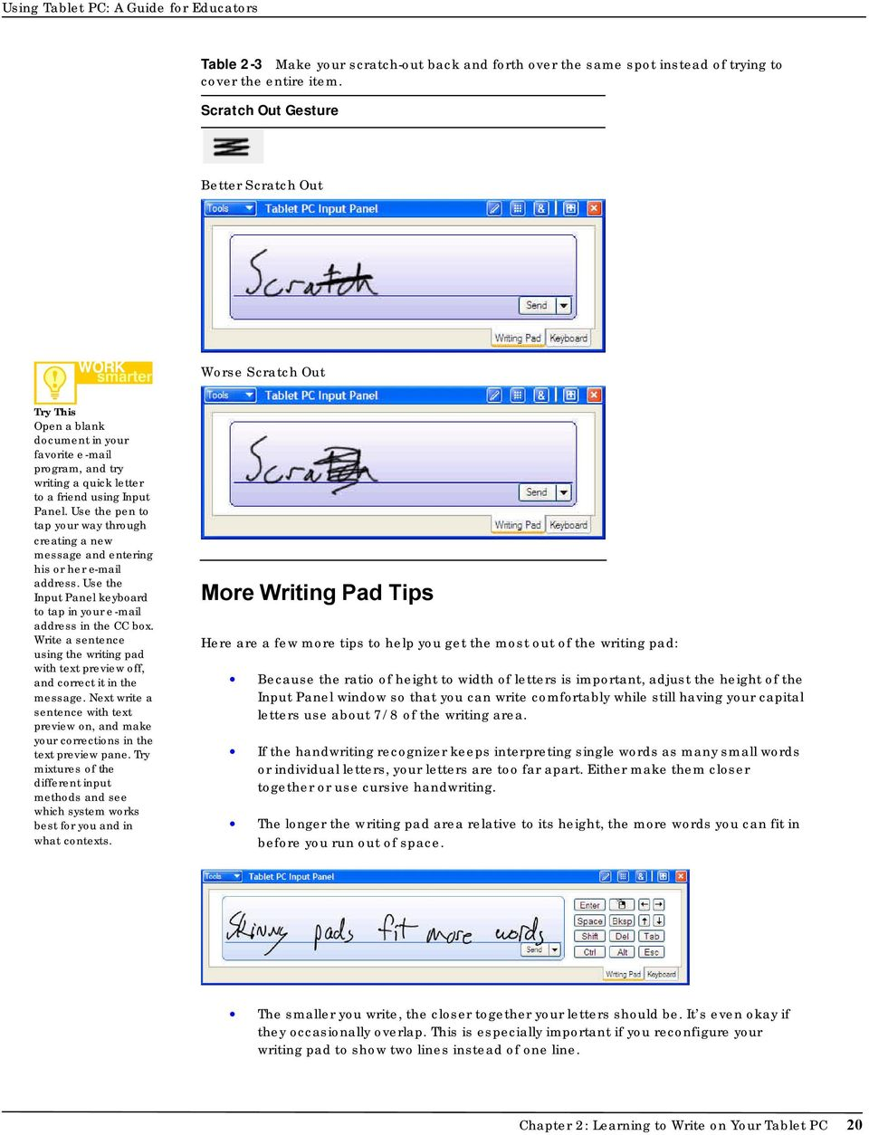 Use the pen to tap your way through creating a new message and entering his or her e-mail address. Use the Input Panel keyboard to tap in your e-mail address in the CC box.