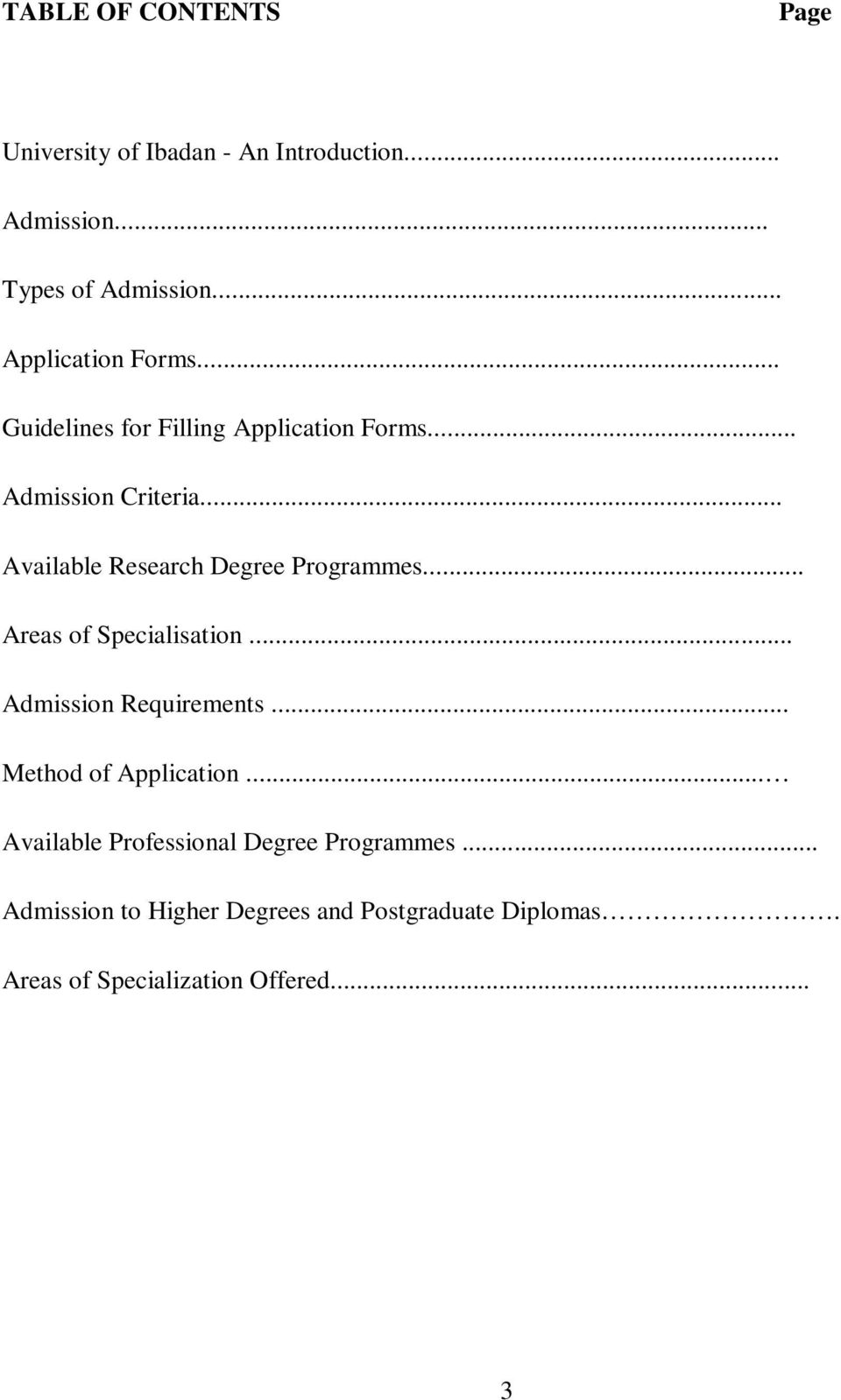 .. Available Research Degree Programmes... Areas of Specialisation... Admission Requirements.