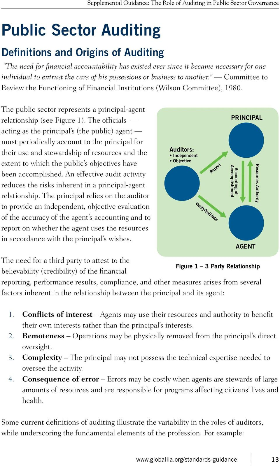 The officials acting as the principal s (the public) agent must periodically account to the principal for their use and stewardship of resources and the extent to which the public s objectives have