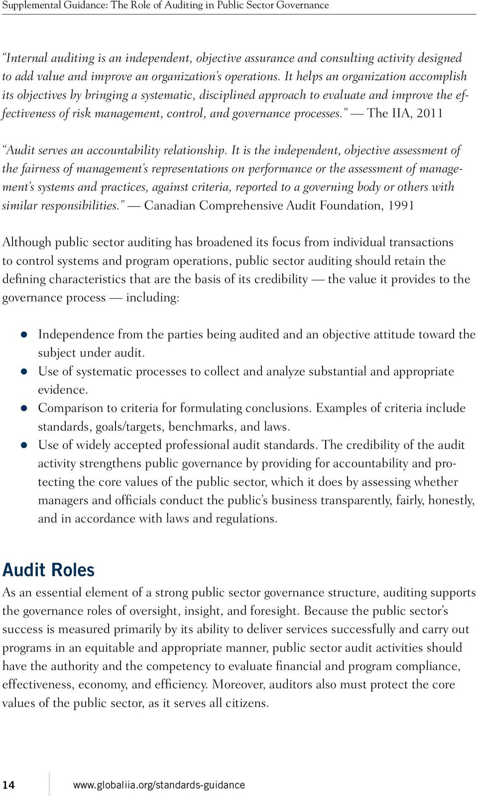 The IIA, 2011 Audit serves an accountability relationship.