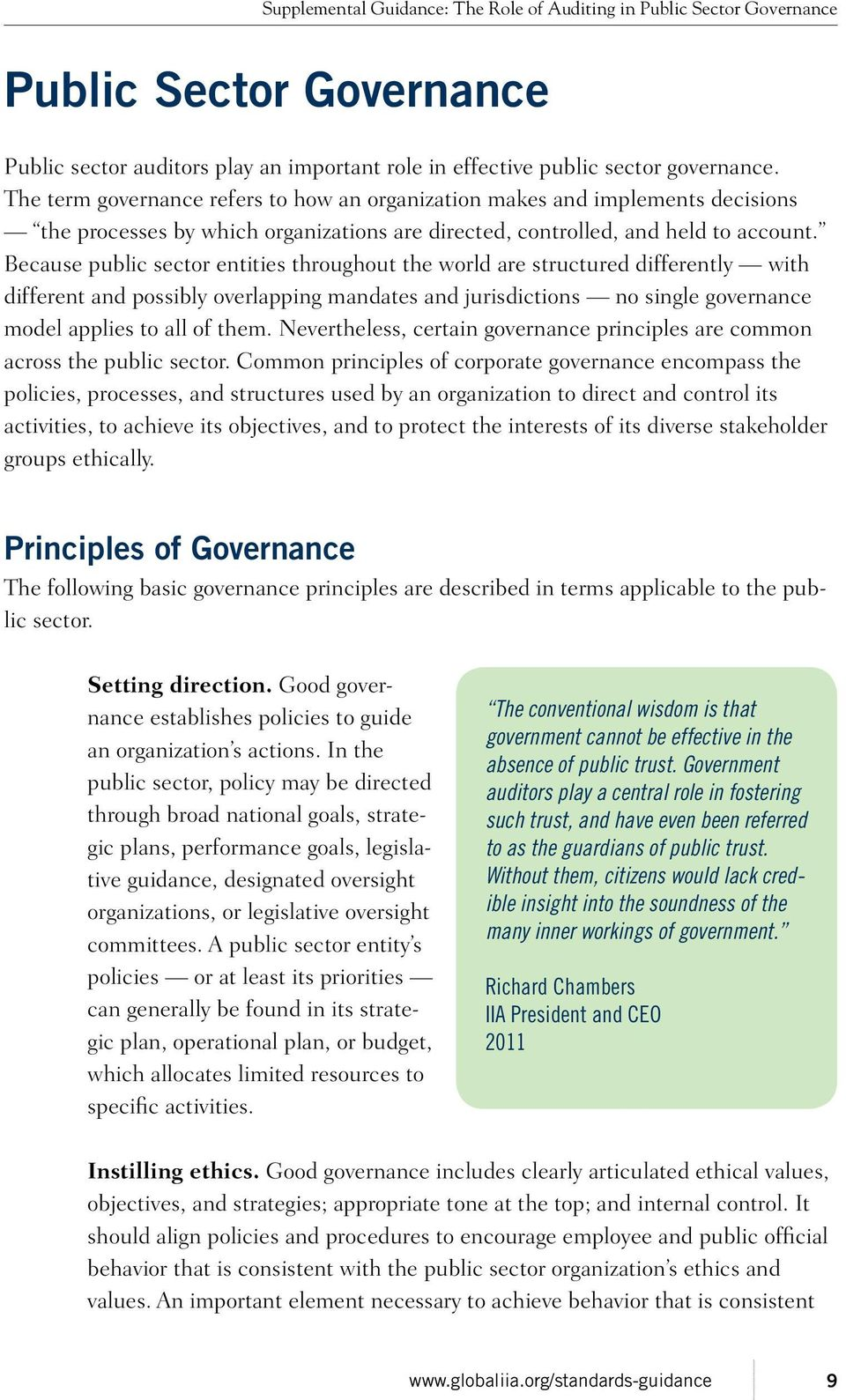 Because public sector entities throughout the world are structured differently with different and possibly overlapping mandates and jurisdictions no single governance model applies to all of them.