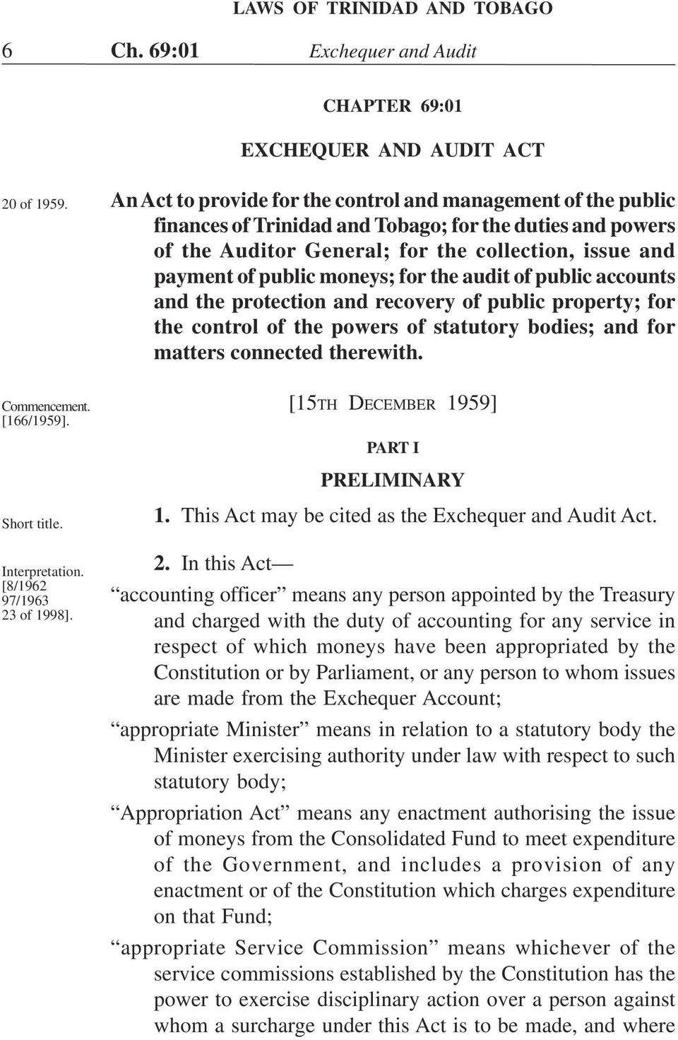 moneys; for the audit of public accounts and the protection and recovery of public property; for the control of the powers of statutory bodies; and for matters connected therewith.