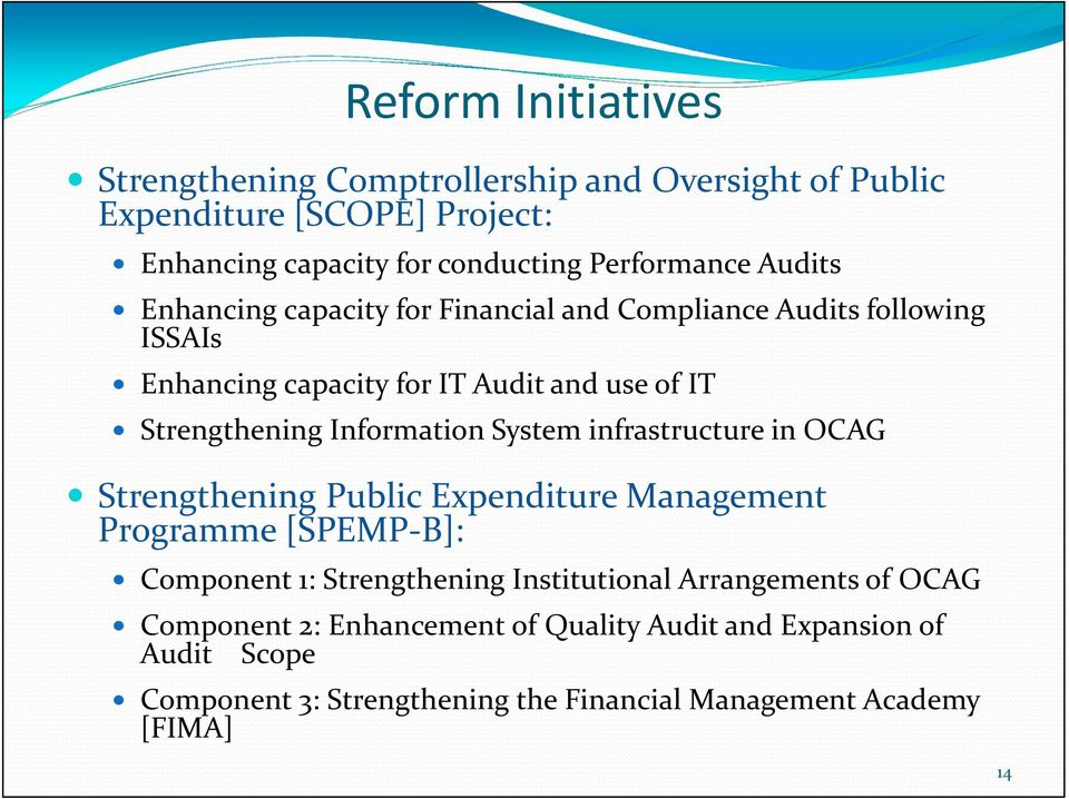 Information System infrastructure in OCAG Strengthening Public Expenditure Management Programme [SPEMP B]: Component 1: Strengthening
