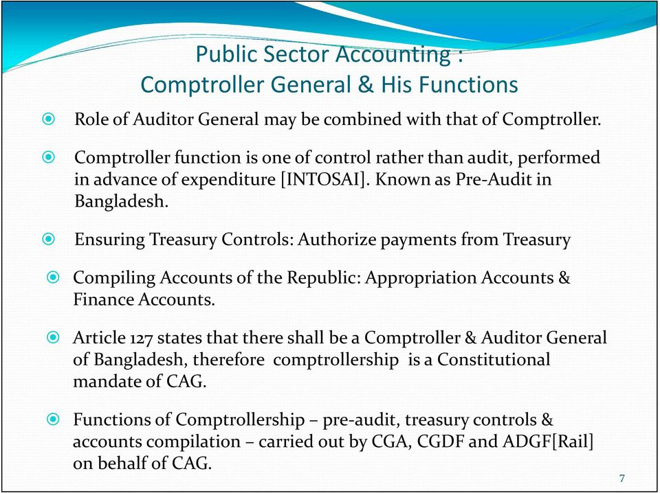 Ensuring Treasury Controls: Authorize payments from Treasury Compiling Accounts of the Republic: Appropriation Accounts & Finance Accounts.