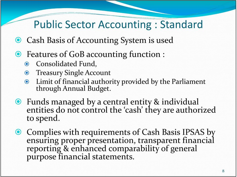 Funds managed by a central entity & individual entities do not control the cash they are authorized to spend.