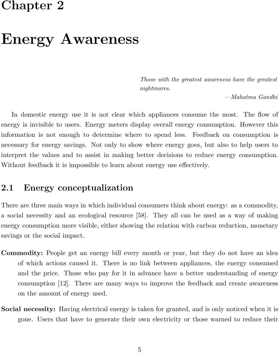 Feedback on consumption is necessary for energy savings.