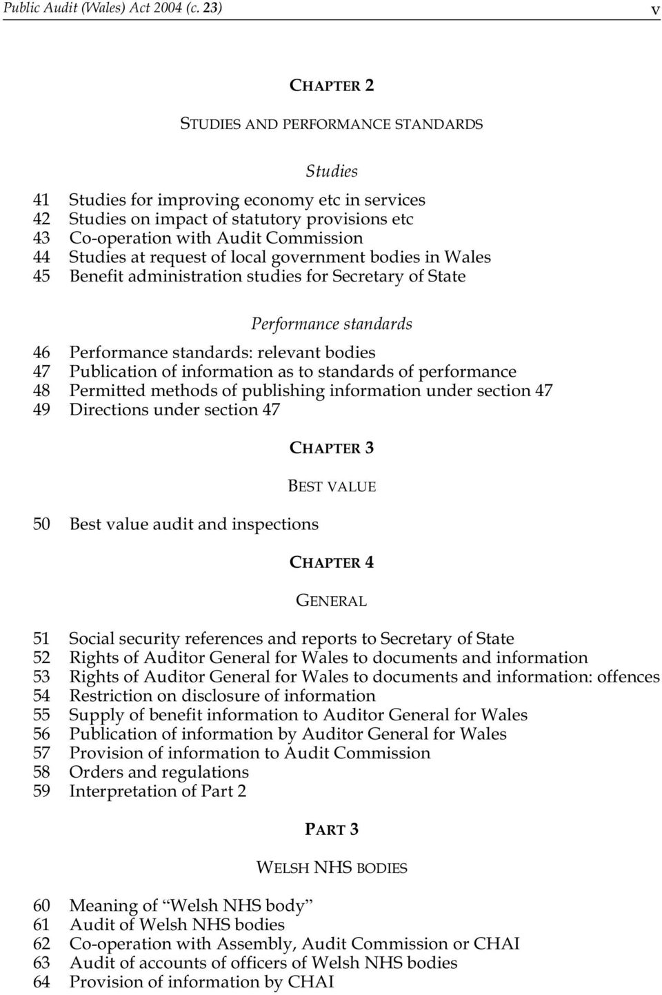 Studies at request of local government bodies in Wales 45 Benefit administration studies for Secretary of State Performance standards 46 Performance standards: relevant bodies 47 Publication of