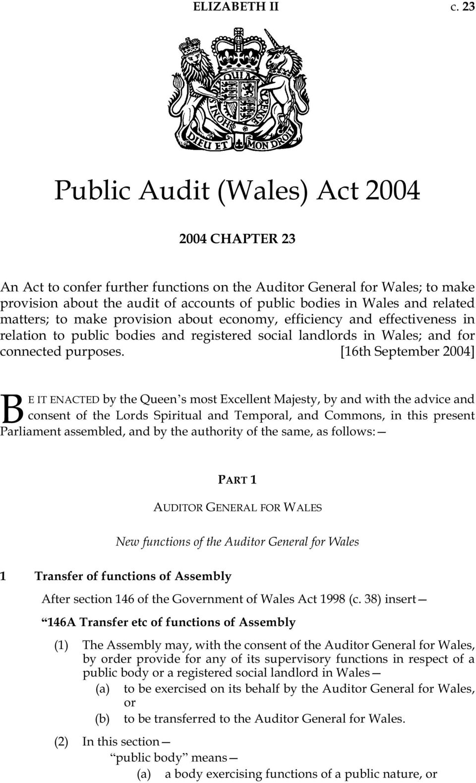 related matters; to make provision about economy, efficiency and effectiveness in relation to public bodies and registered social landlords in Wales; and for connected purposes.