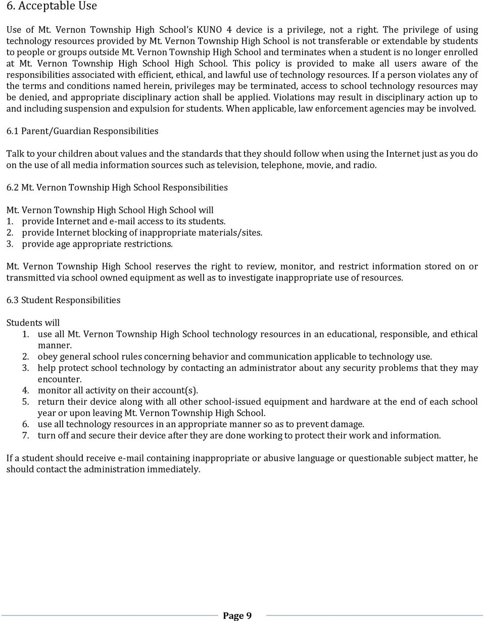 Vernon Township High School High School. This policy is provided to make all users aware of the responsibilities associated with efficient, ethical, and lawful use of technology resources.