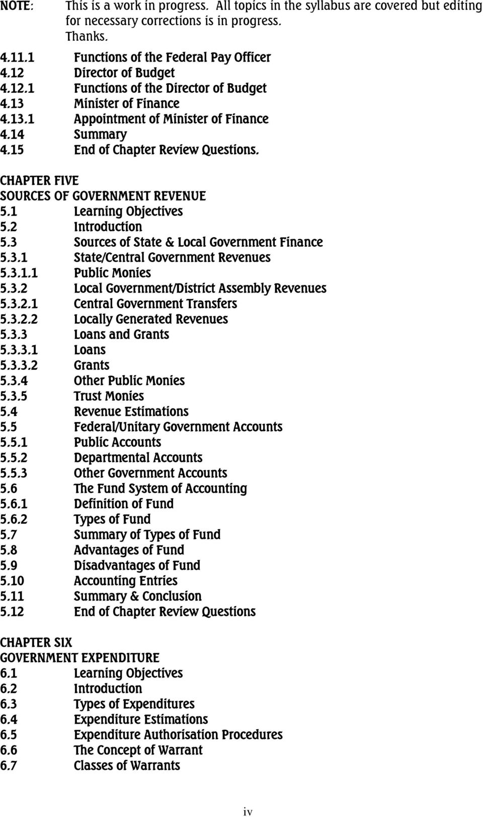 CHAPTER FIVE SOURCES OF GOVERNMENT REVENUE 5.1 Learning Objectives 5.2 Introduction 5.3 Sources of State & Local Government Finance 5.3.1 State/Central Government Revenues 5.3.1.1 Public Monies 5.3.2 Local Government/District Assembly Revenues 5.