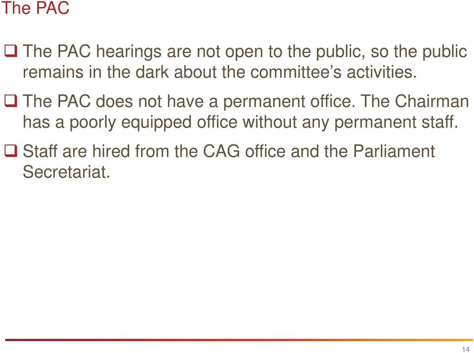 The PAC does not have a permanent office.