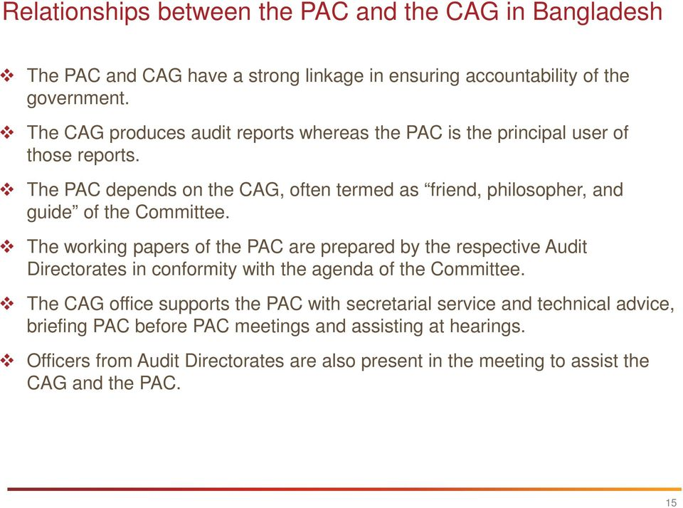 The PAC depends on the CAG, often termed as friend, philosopher, and guide of the Committee.
