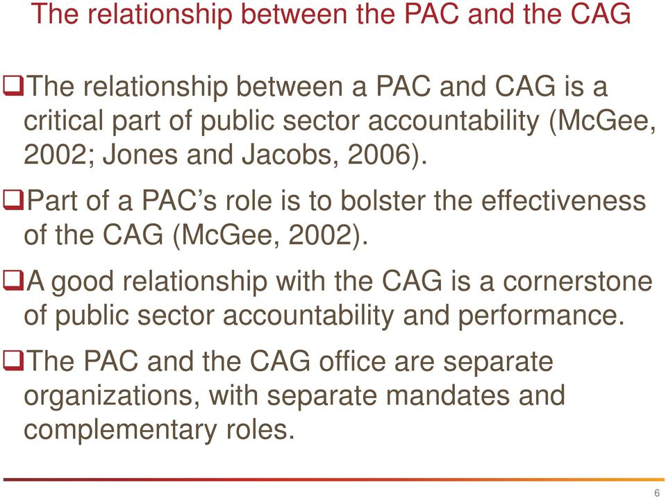 Part of a PAC s role is to bolster the effectiveness of the CAG (McGee, 2002).