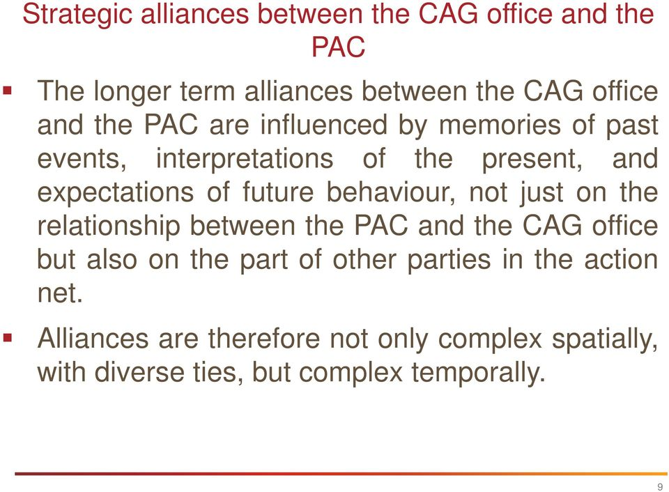 behaviour, not just on the relationship between the PAC and the CAG office but also on the part of other