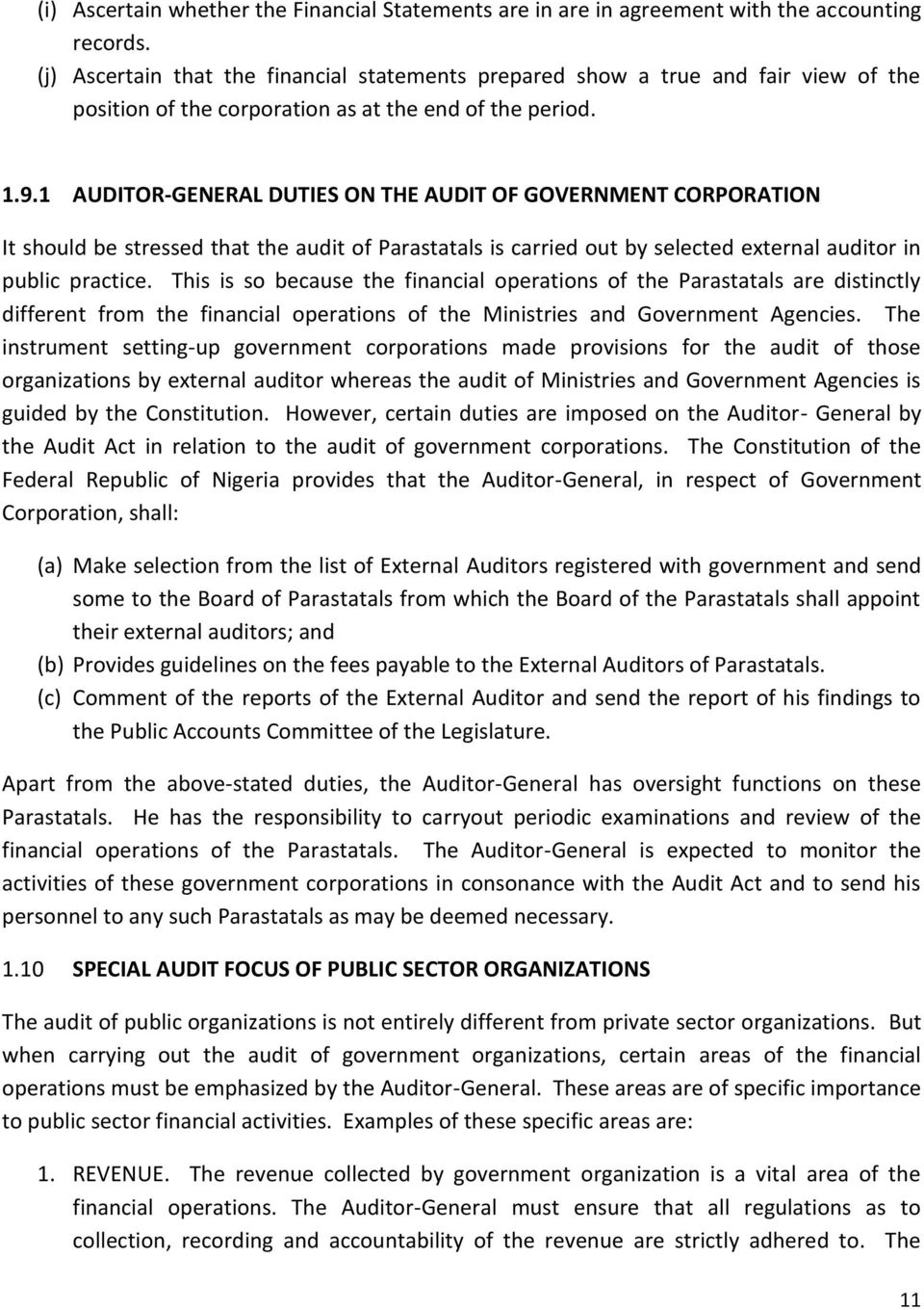 1 AUDITOR-GENERAL DUTIES ON THE AUDIT OF GOVERNMENT CORPORATION It should be stressed that the audit of Parastatals is carried out by selected external auditor in public practice.