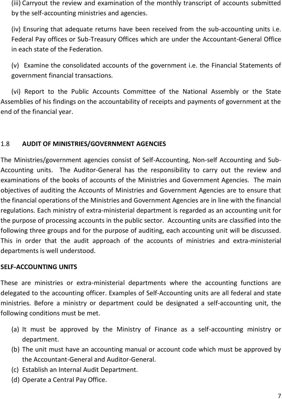 (v) Examine the consolidated accounts of the government i.e. the Financial Statements of government financial transactions.