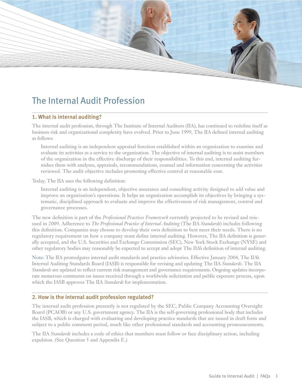 Prior to June 1999, The IIA defined internal auditing as follows: Internal auditing is an independent appraisal function established within an organization to examine and evaluate its activities as a
