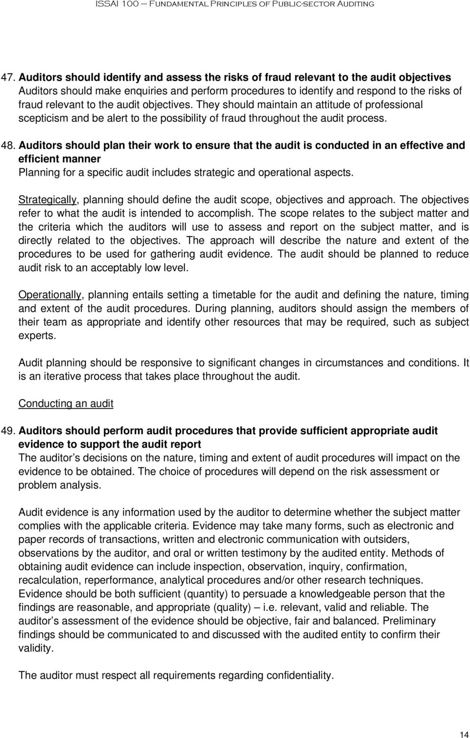 Auditors should plan their work to ensure that the audit is conducted in an effective and efficient manner Planning for a specific audit includes strategic and operational aspects.