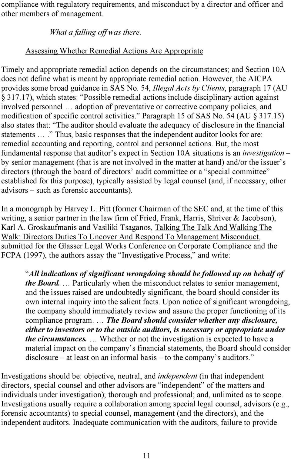However, the AICPA provides some broad guidance in SAS No. 54, Illegal Acts by Clients, paragraph 17 (AU 317.