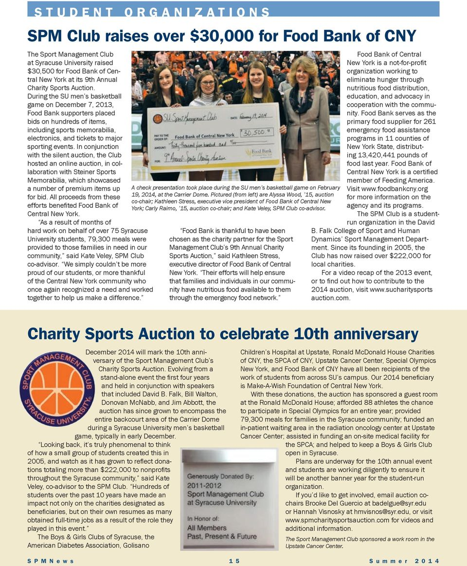 During the SU men s basketball game on December 7, 2013, Food Bank supporters placed bids on hundreds of items, including sports memorabilia, electronics, and tickets to major sporting events.