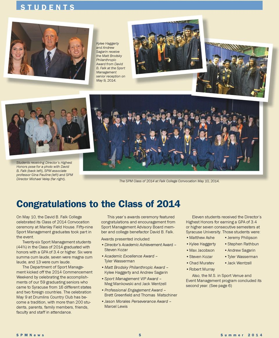 The SPM Class of 2014 at Falk College Convocation May 10, 2014. Congratulations to the Class of 2014 On May 10, the David B.