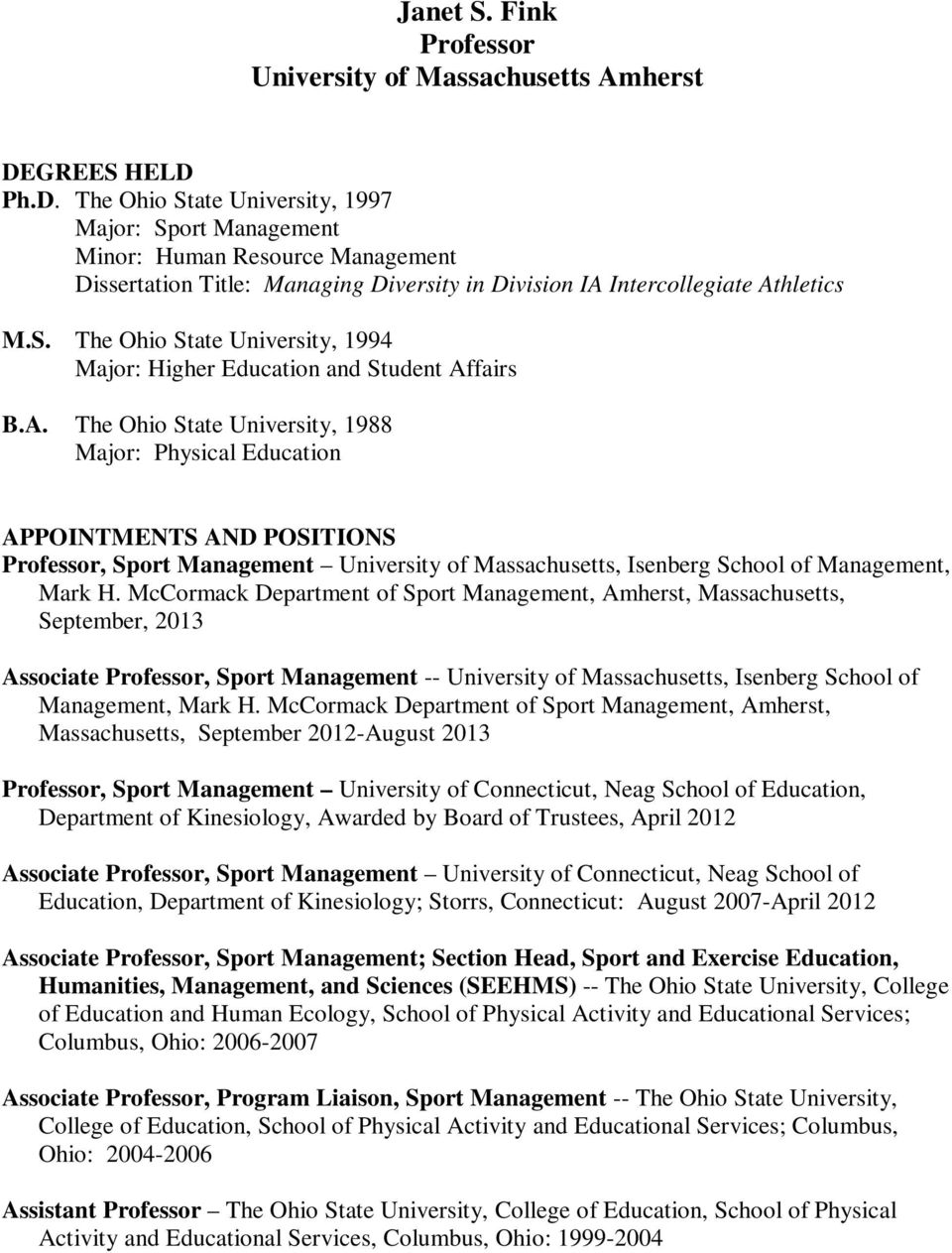 A. The Ohio State University, 1988 Major: Physical Education APPOINTMENTS AND POSITIONS Professor, Sport Management University of Massachusetts, Isenberg School of Management, Mark H.