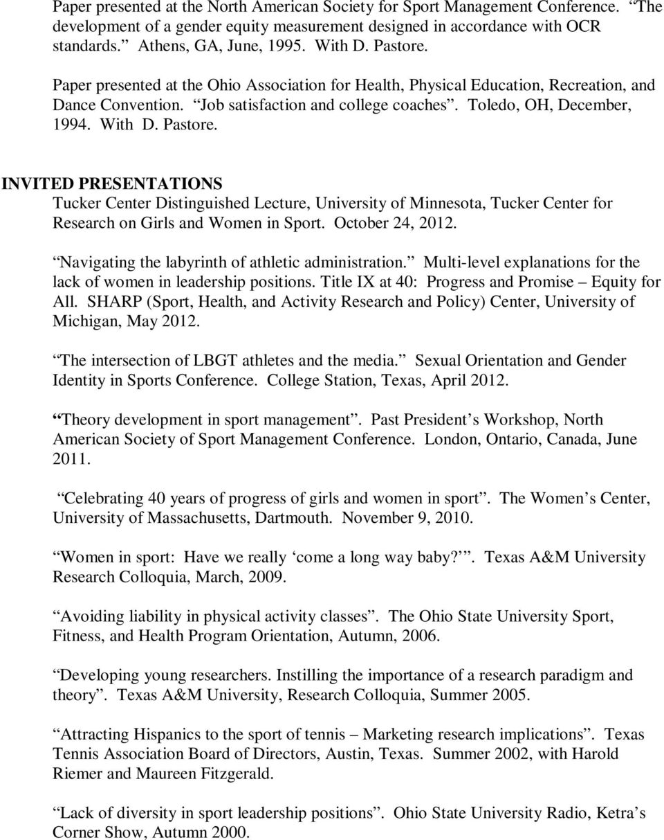 INVITED PRESENTATIONS Tucker Center Distinguished Lecture, University of Minnesota, Tucker Center for Research on Girls and Women in Sport. October 24, 2012.