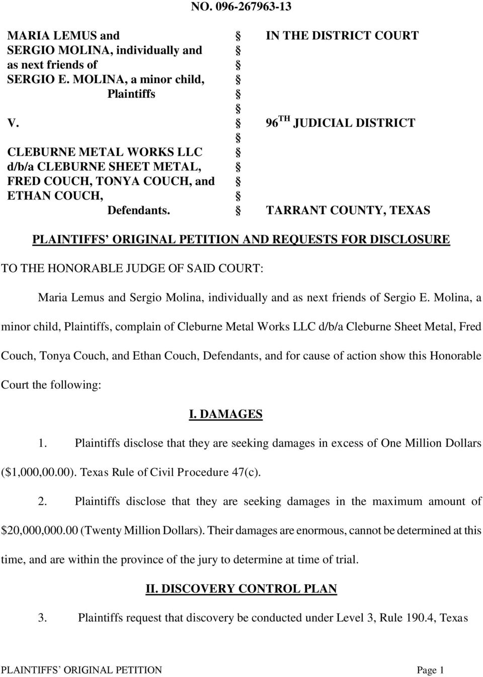 TARRANT COUNTY, TEXAS PLAINTIFFS ORIGINAL PETITION AND REQUESTS FOR DISCLOSURE TO THE HONORABLE JUDGE OF SAID COURT: Maria Lemus and Sergio Molina, individually and as next friends of Sergio E.