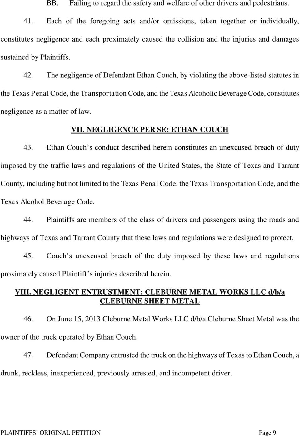 The negligence of Defendant Ethan Couch, by violating the above-listed statutes in the Texas Penal Code, the Transportation Code, and the Texas Alcoholic Beverage Code, constitutes negligence as a
