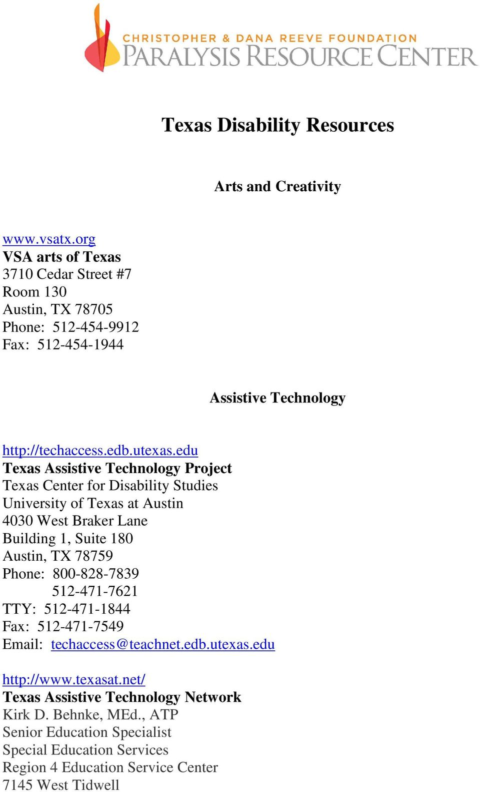edu Texas Assistive Technology Project Texas Center for Disability Studies University of Texas at Austin 4030 West Braker Lane Building 1, Suite 180 Austin, TX 78759