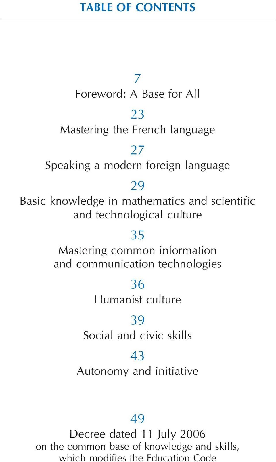 information and communication technologies 36 Humanist culture 39 Social and civic skills 43 Autonomy and