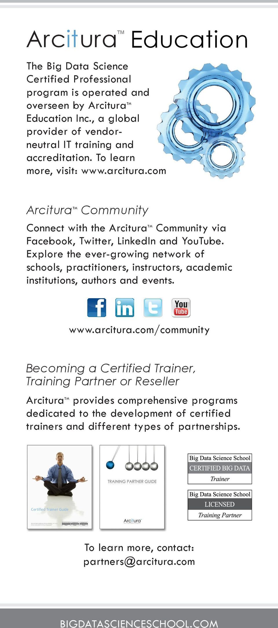 , a global provider of vendorneutral IT training and accreditation. To learn more, visit: www.arcitura.