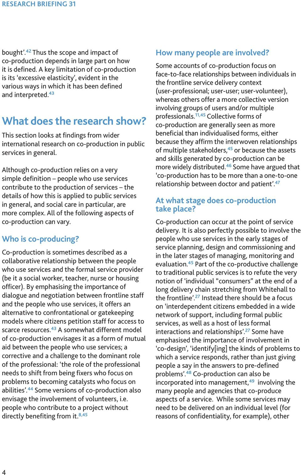 This section looks at findings from wider international research on co-production in public services in general.