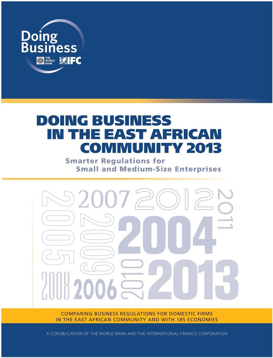 FOR DOMESTIC FIRMS IN THE EAST AFRICAN COMMUNITY AND WITH 185 ECONOMIES