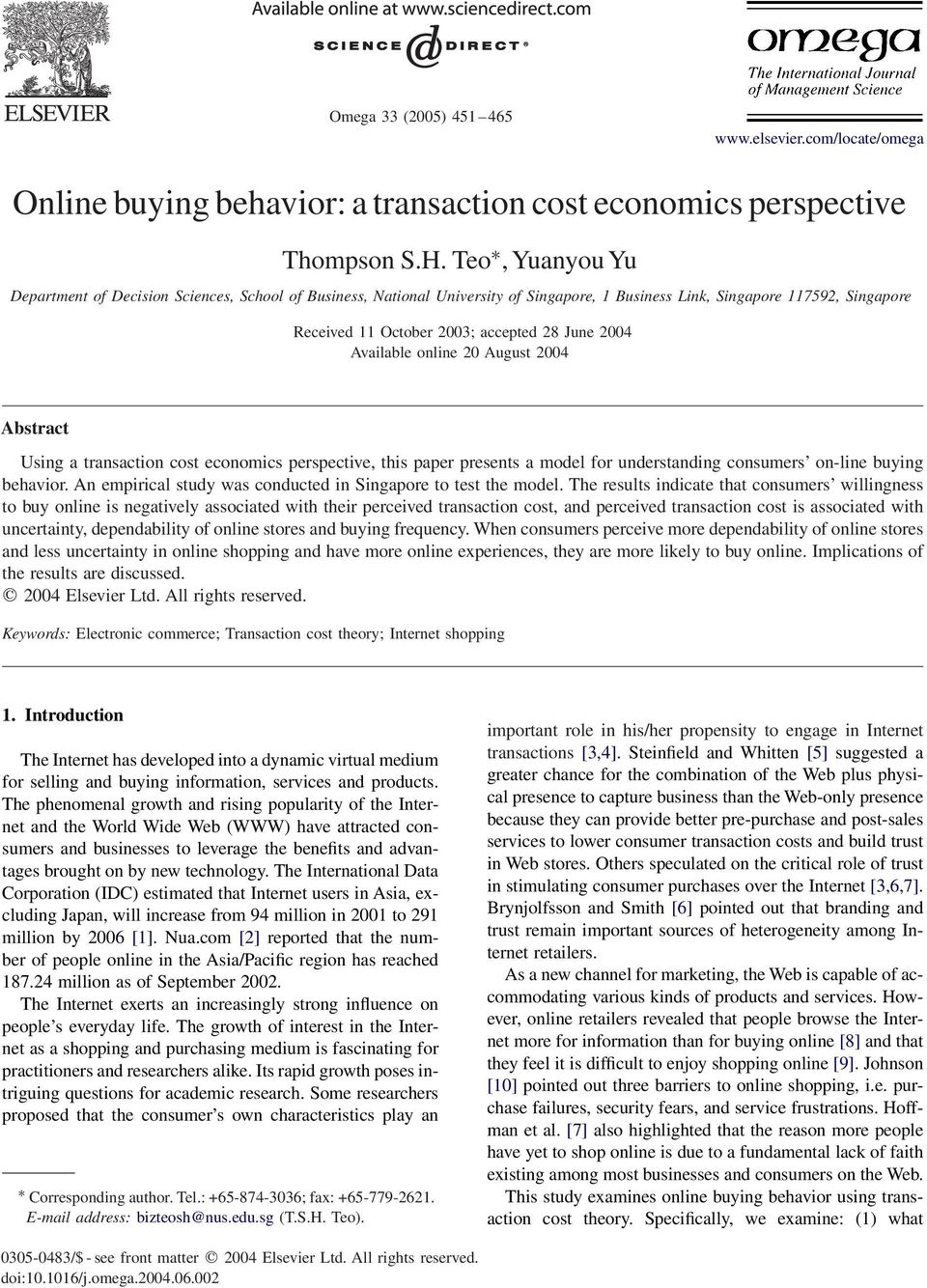 Available online 20 August 2004 Abstract Using a transaction cost economics perspective, this paper presents a model for understanding consumers on-line buying behavior.