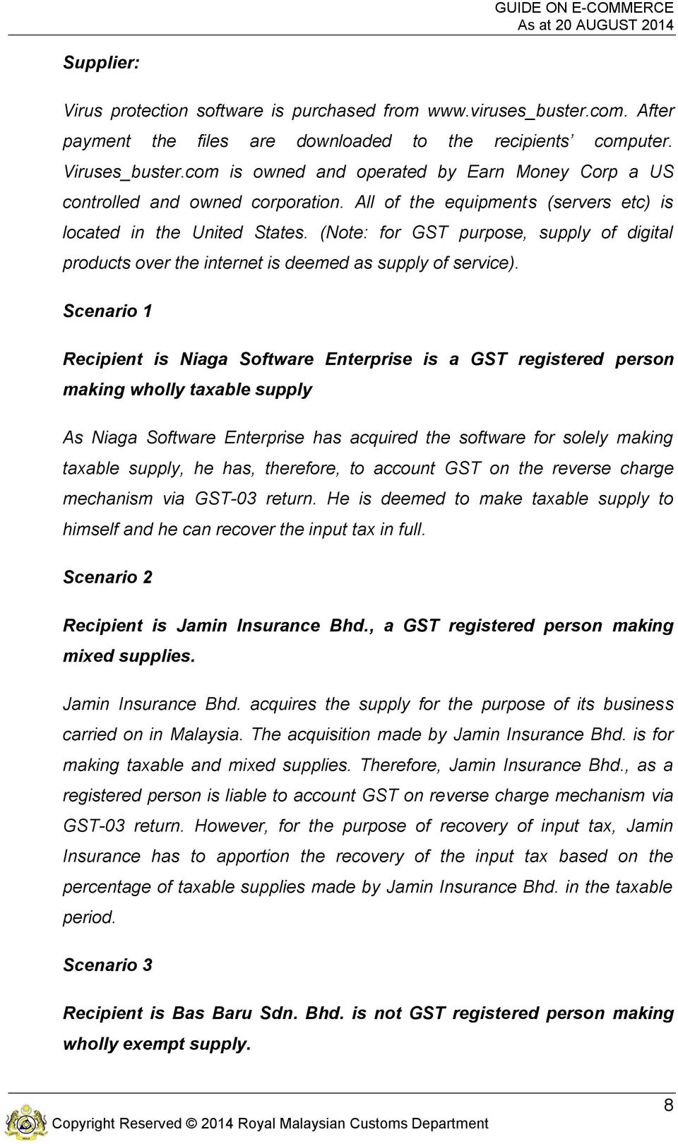 (Note: for GST purpose, supply of digital products over the internet is deemed as supply of service).