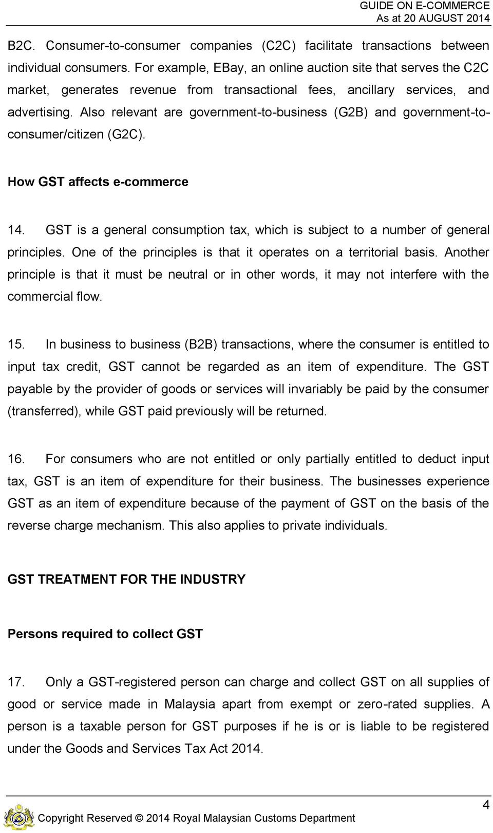 Also relevant are government-to-business (G2B) and government-toconsumer/citizen (G2C). How GST affects e-commerce 14.