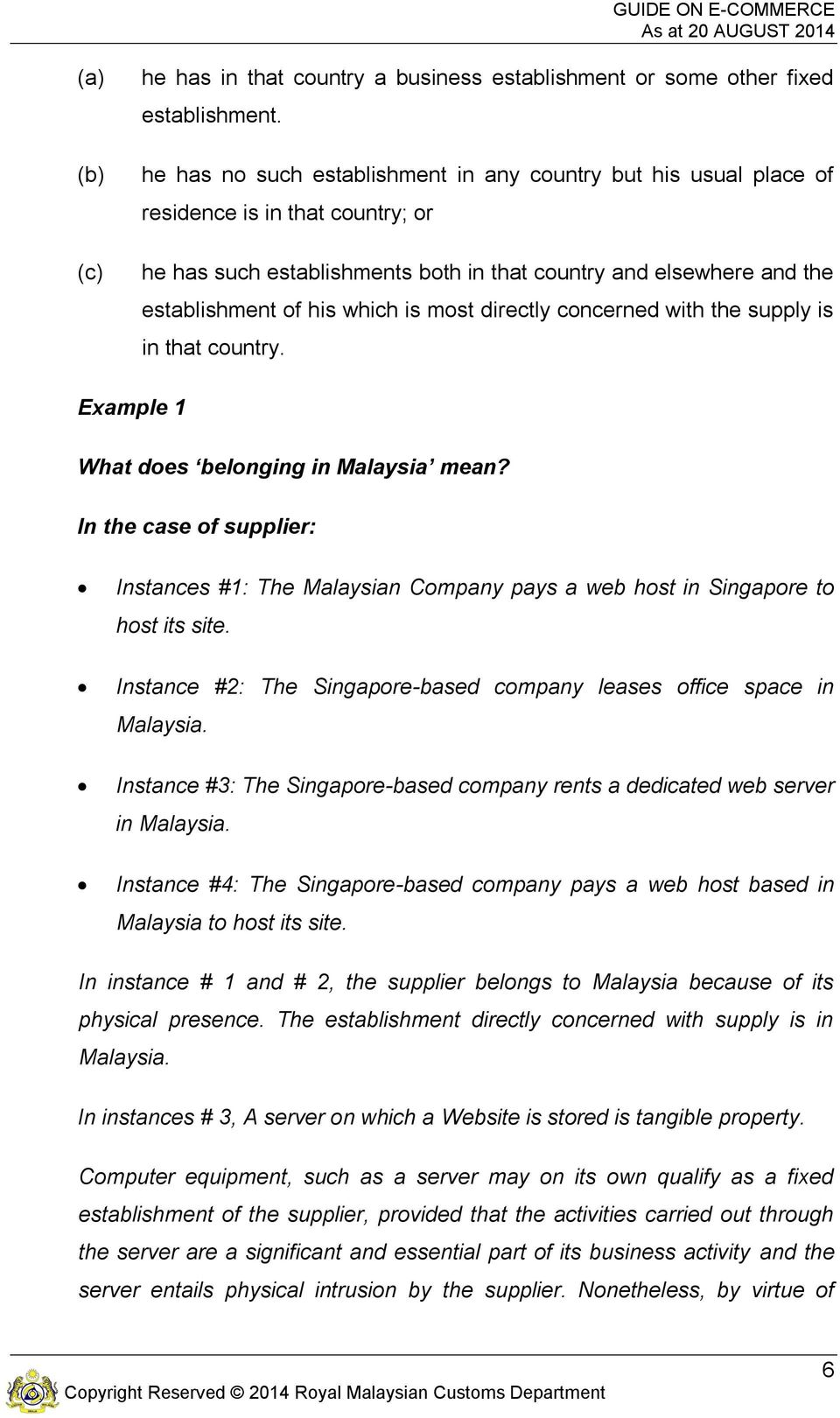 most directly concerned with the supply is in that country. Example 1 What does belonging in Malaysia mean?