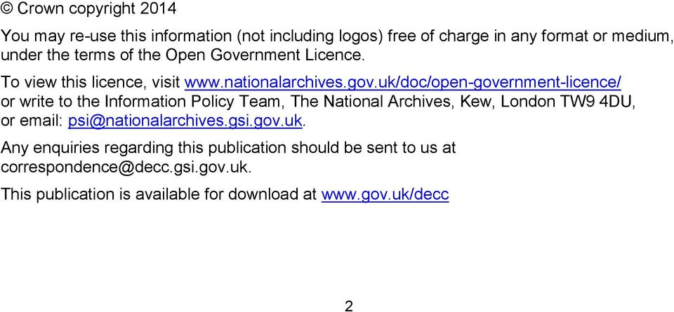 uk/doc/open-government-licence/ or write to the Information Policy Team, The National Archives, Kew, London TW9 4DU, or email: