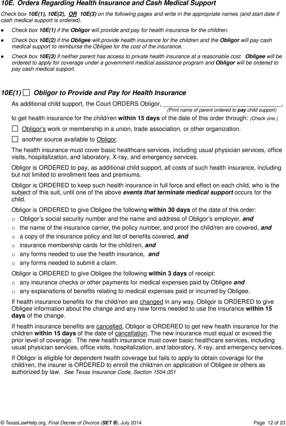 Check box 10E(2) if the Obligee will provide health insurance for the children and the Obligor will pay cash medical support to reimburse the Obligee for the cost of the insurance.