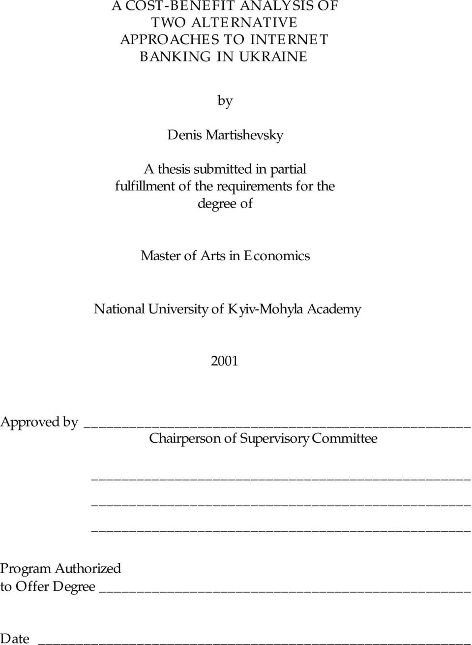 the degree of Master of Arts in Economics National University of Kyiv-Mohyla Academy