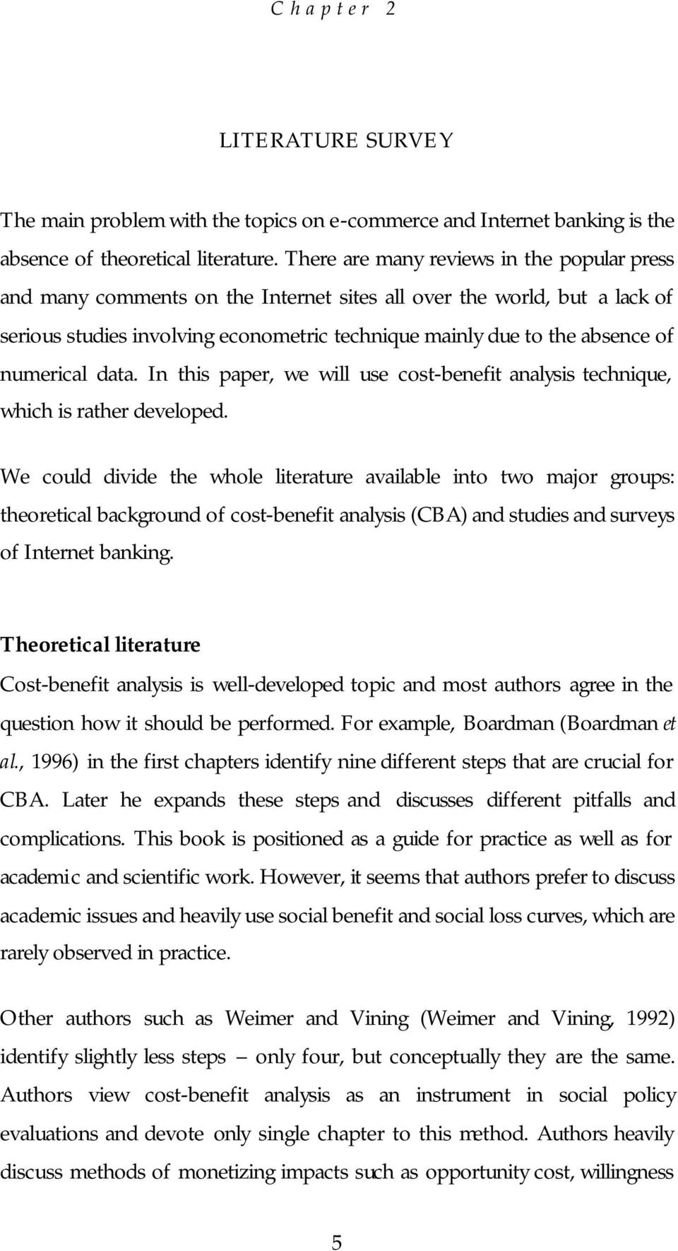 numerical data. In this paper, we will use cost-benefit analysis technique, which is rather developed.