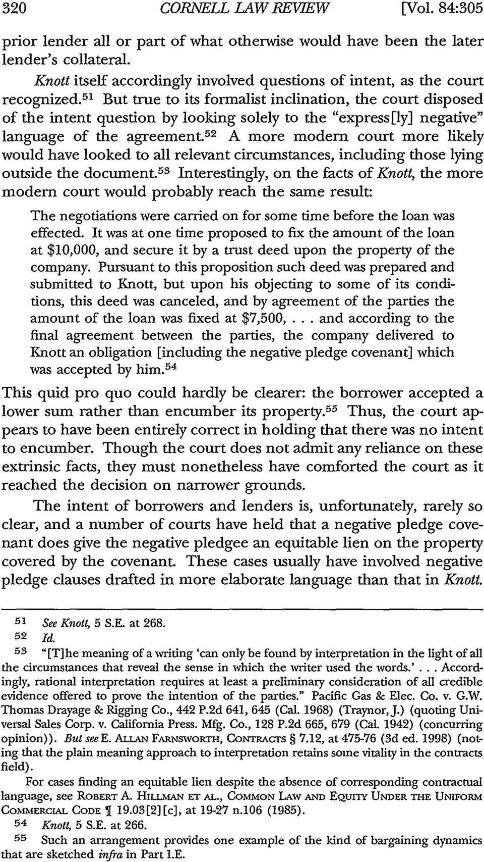 "51 But true to its formalist inclination, the court disposed of the intent question by looking solely to the ""express[ly] negative"" language of the agreement."