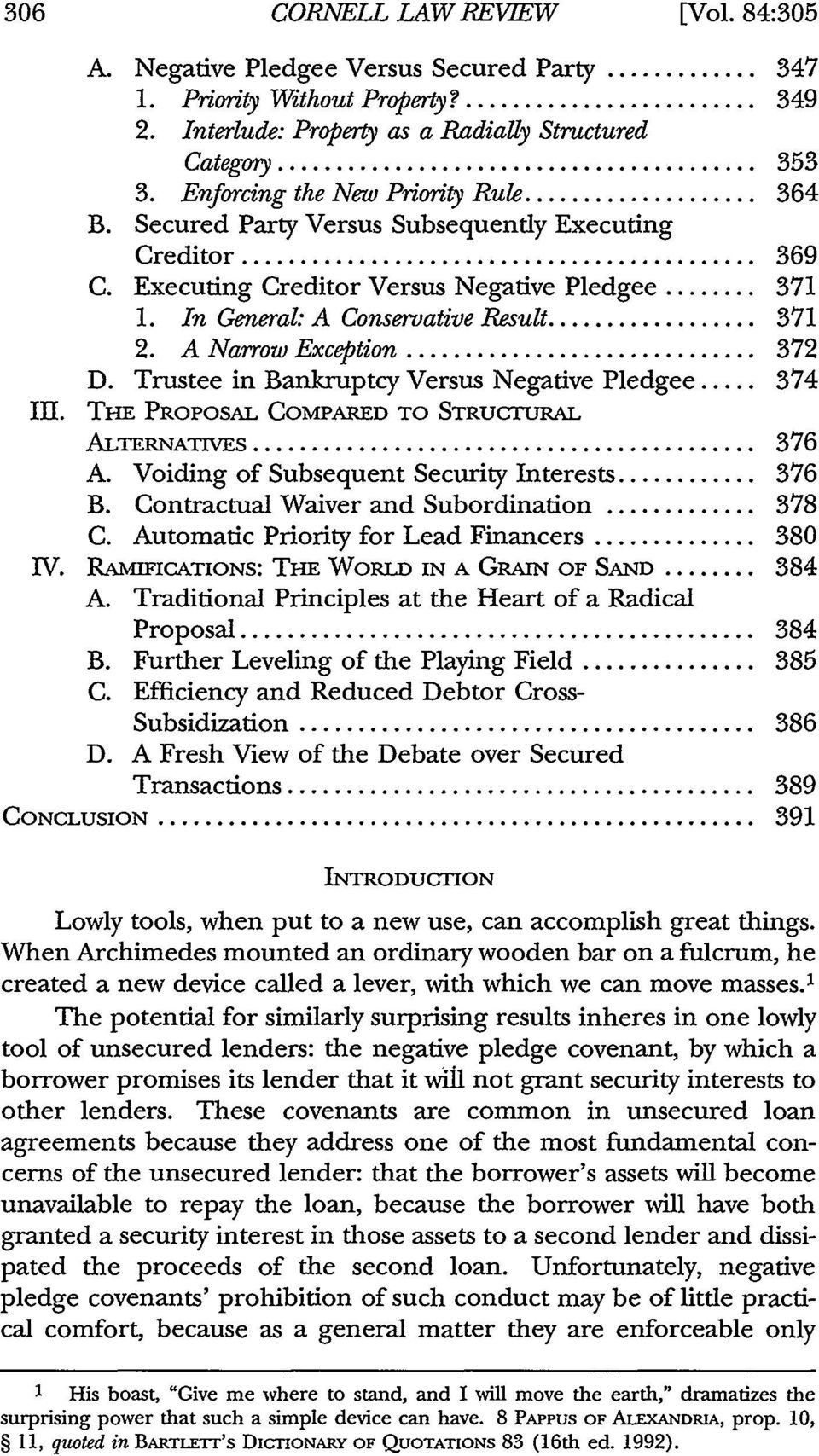 A Narrow Exception... 372 D. Trustee in Bankruptcy Versus Negative Pledgee... 374 III. THE PROPOSAL COMPARED TO STRUCTURAL ALTERNATIVES... 376 A. Voiding of Subsequent Security Interests... 376 B.