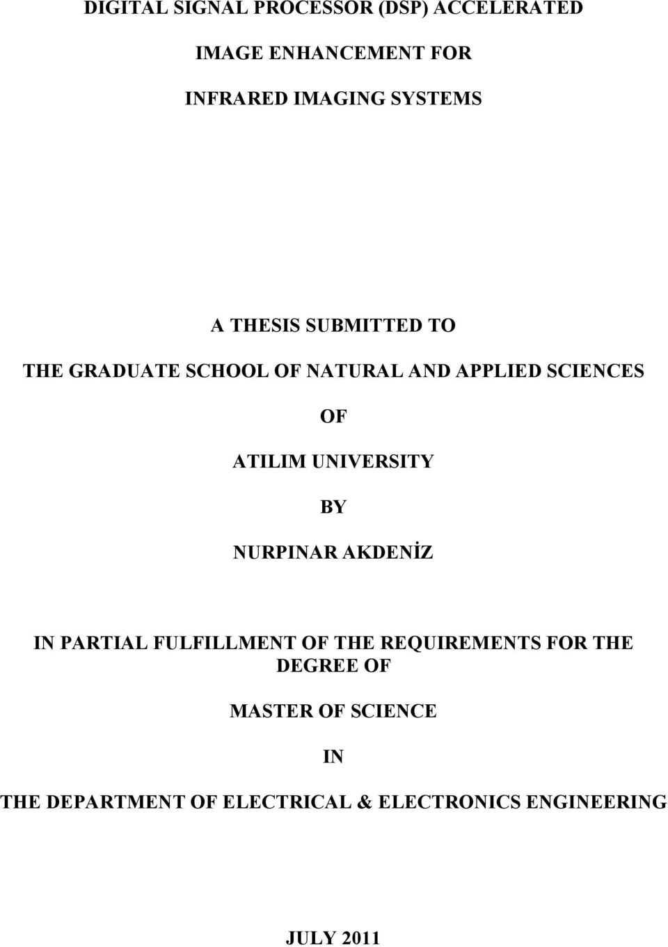ATILIM UNIVERSITY BY NURPINAR AKDENİZ IN PARTIAL FULFILLMENT OF THE REQUIREMENTS FOR