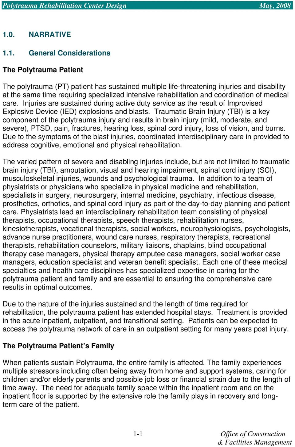 1. General Considerations The Polytrauma Patient The polytrauma (PT) patient has sustained multiple life-threatening injuries and disability at the same time requiring specialized intensive