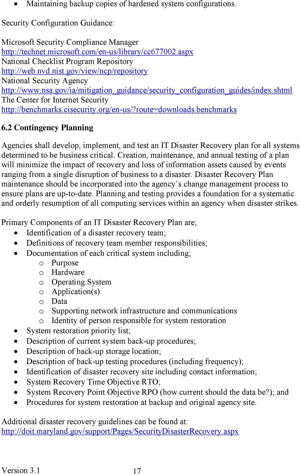 shtml The Center for Internet Security http://benchmarks.cisecurity.org/en-us/?route=downloads.benchmarks 6.