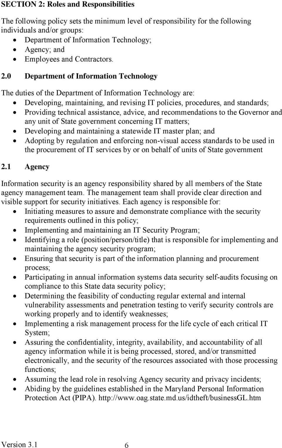 0 Department of Information Technology The duties of the Department of Information Technology are: Developing, maintaining, and revising IT policies, procedures, and standards; Providing technical