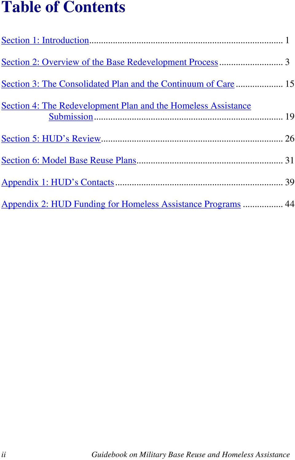 .. 15 Section 4: The Redevelopment Plan and the Homeless Assistance Submission... 19 Section 5: HUD s Review.